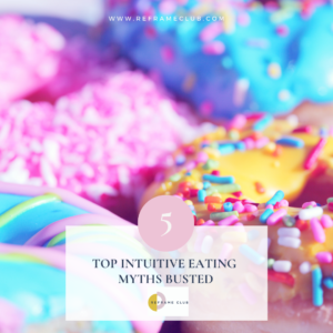 Top 5 Intuitive Eating Myths